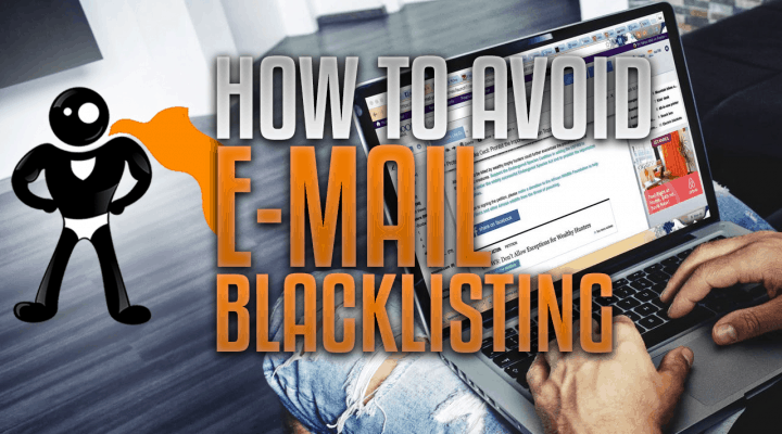 How To Avoid Getting On An E-mail Blacklist