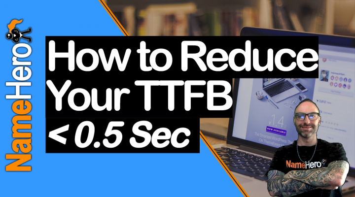 How to Reduce Your TTFB to < 0.5 Seconds