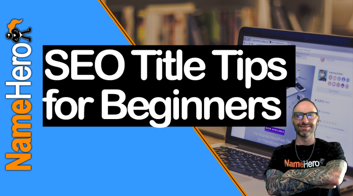 3 SEO Title Tips for Beginners